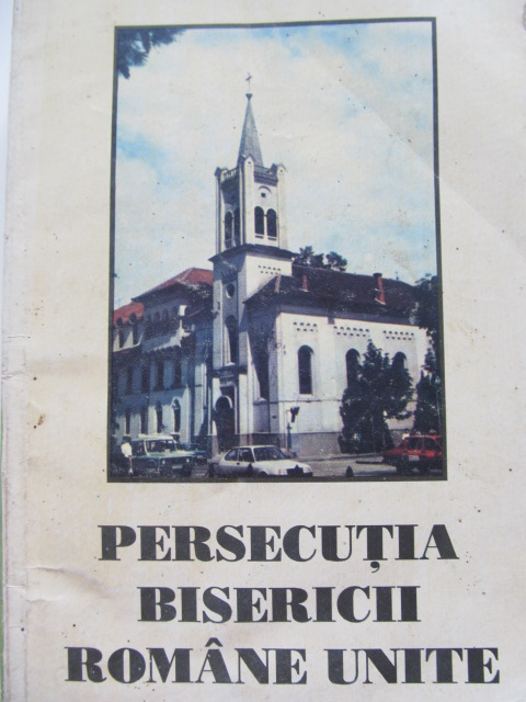 Persecutia Bisericii Romane Unite - Alexandru Ratiu | Detalii carte