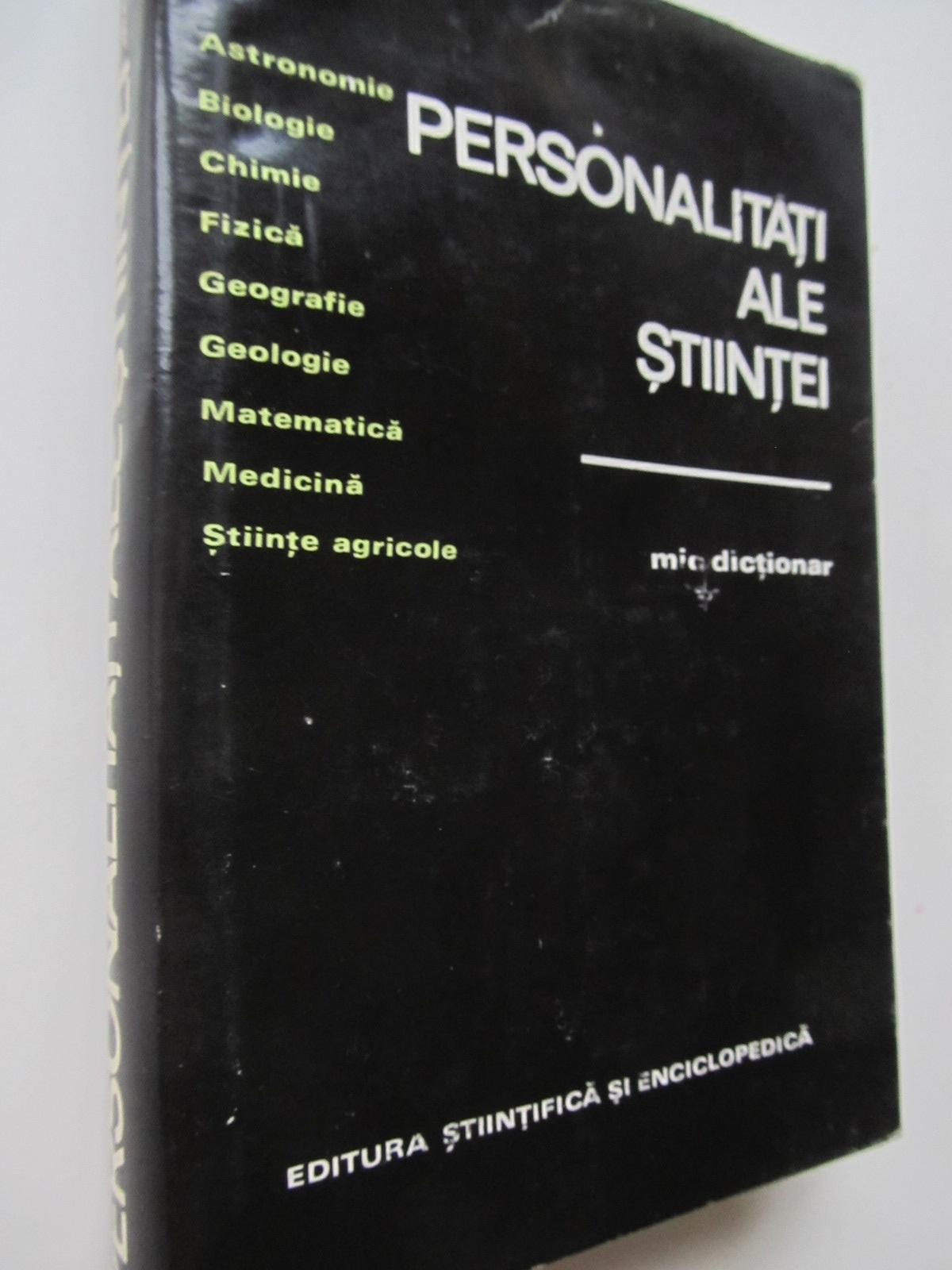 Personalitati ale stiintei - Mic dictionar - Gheorghe Bratescu , Victor Breahna , Chiriac Dumitru , ... | Detalii carte