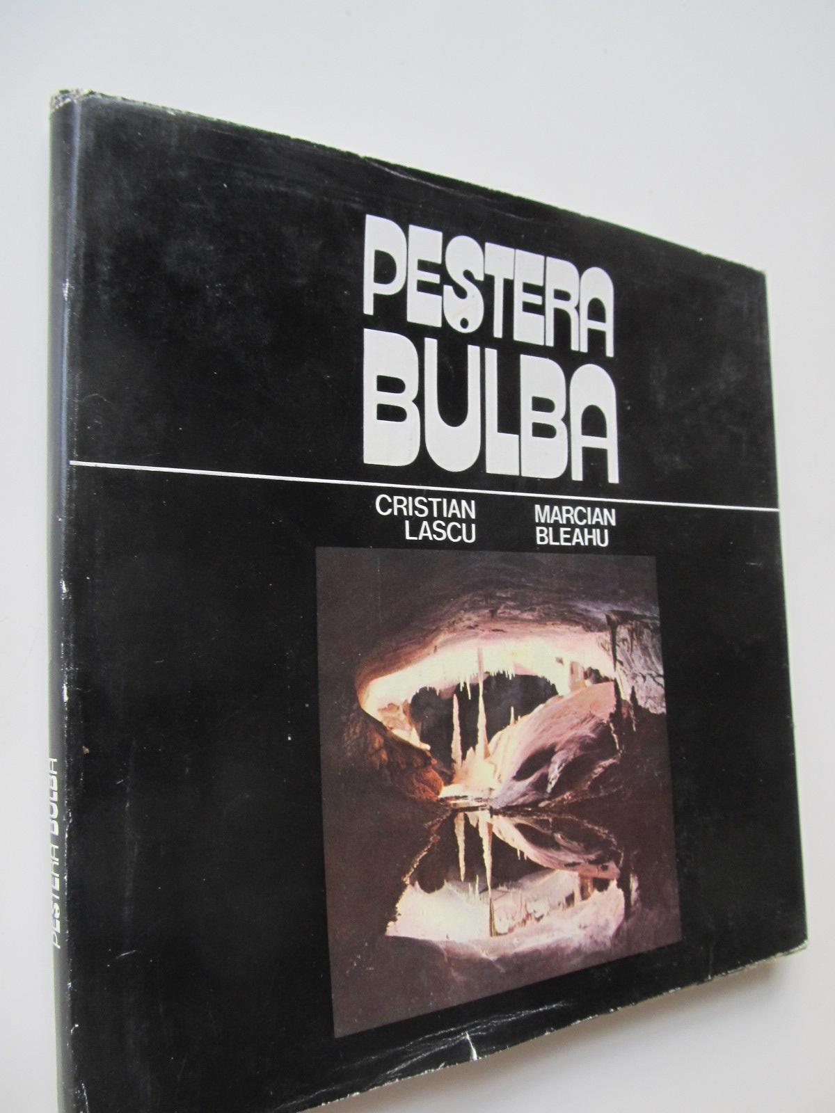 Pestera Bulba (Album) - speologie - Cristian Lascu , Marcian Bleahu | Detalii carte