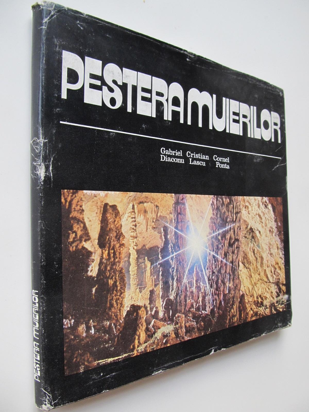 Pestera Muierilor (Album) - speologie - Gabriel Diaconu , Cristian Lascu , Cornel Ponta | Detalii carte