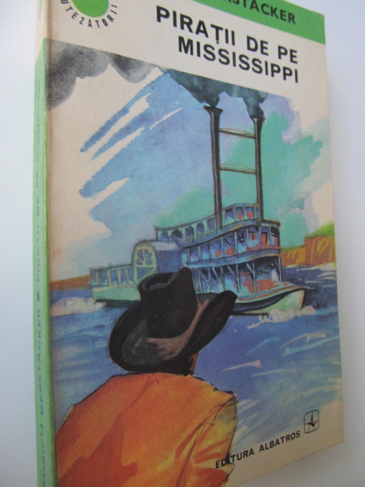 Piratii de pe Mississippi - Friedrich Gerstacker | Detalii carte