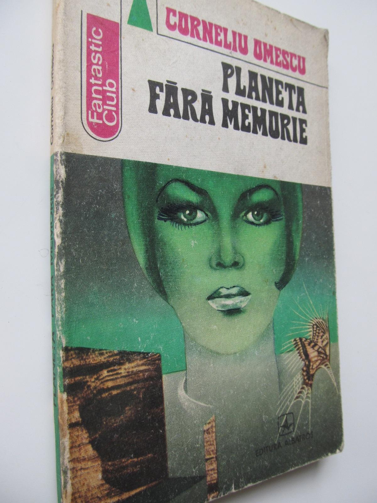 Planeta fara memorie - Corneliu Omescu | Detalii carte