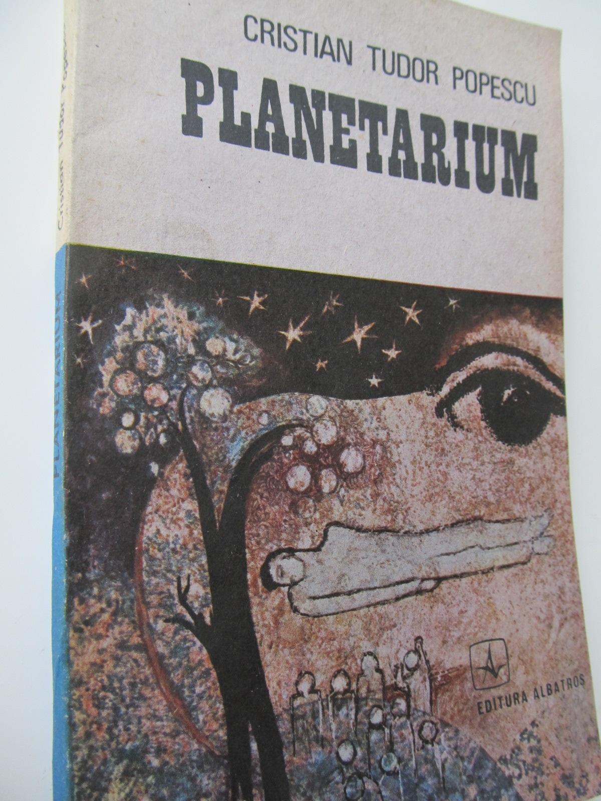 Planetarium - Cristian Tudor Popescu | Detalii carte