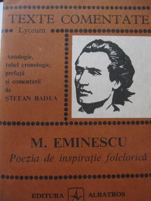 Poezia de inspiratie folclorica - M. Eminescu | Detalii carte