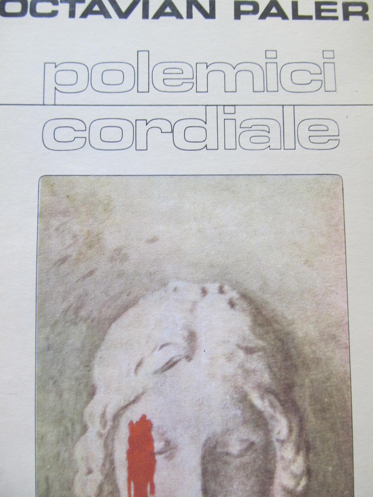 Polemici cordiale [1] - Octavian Paler | Detalii carte