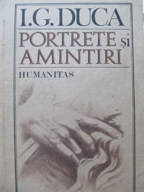 Carte Portrete si amintiri - I. G. Duca