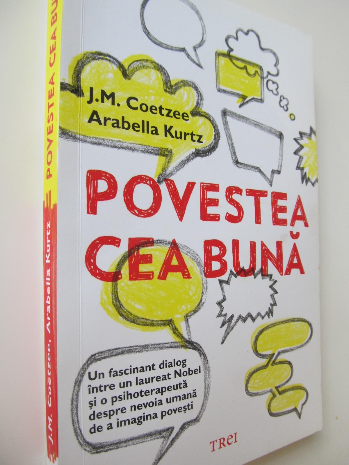 Povestea cea buna - J. M. Coetzee , Arabella Kurtz   Detalii carte