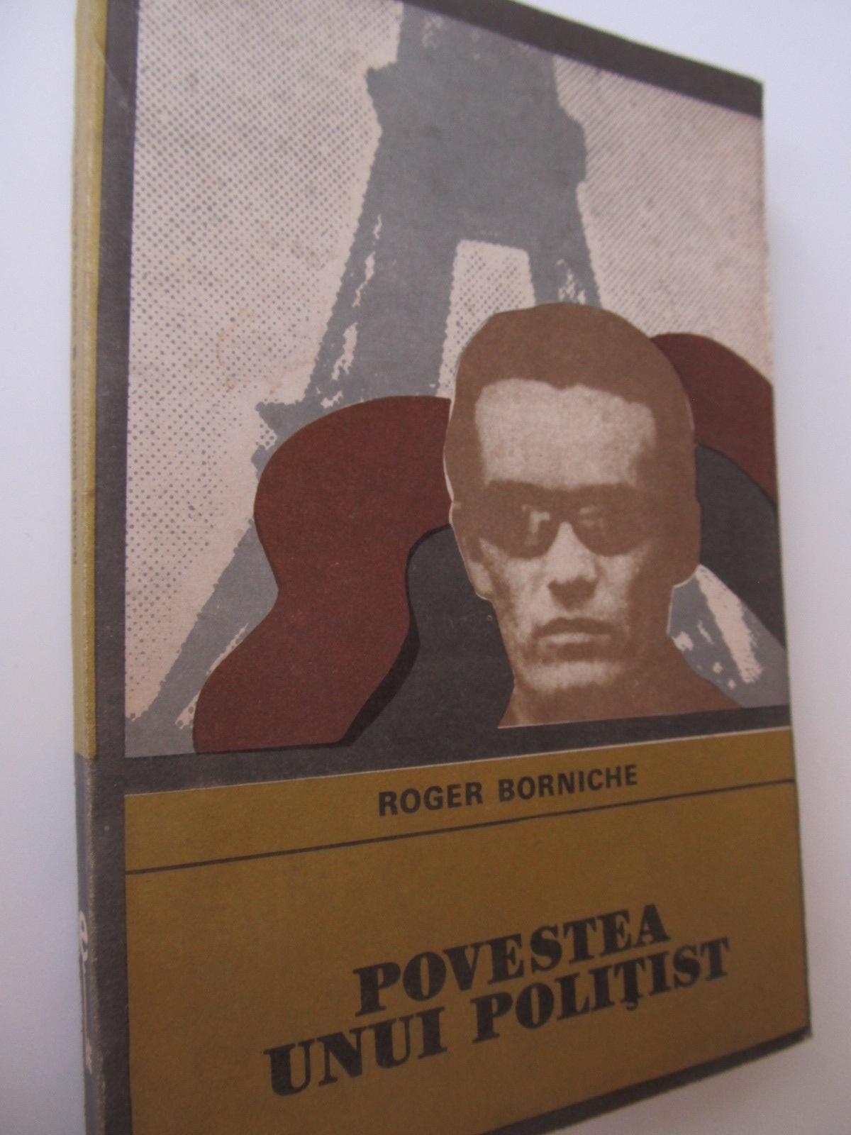 Povestea unui politist - Roger Borniche | Detalii carte