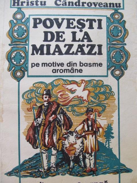 Povesti de la miazazi - pe motive din basme aromane (ilustr. Ion Panaitescu) - Hristu Candroveanu | Detalii carte