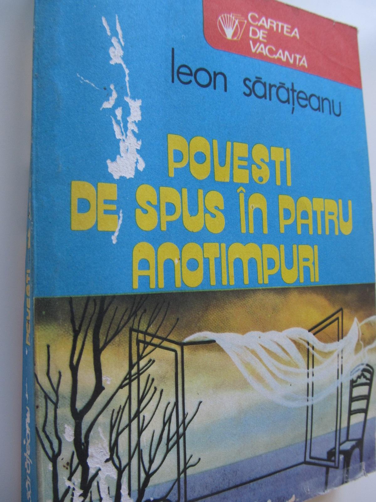 Povesti de spus in patru anotimpuri - Leon Sarateanu | Detalii carte