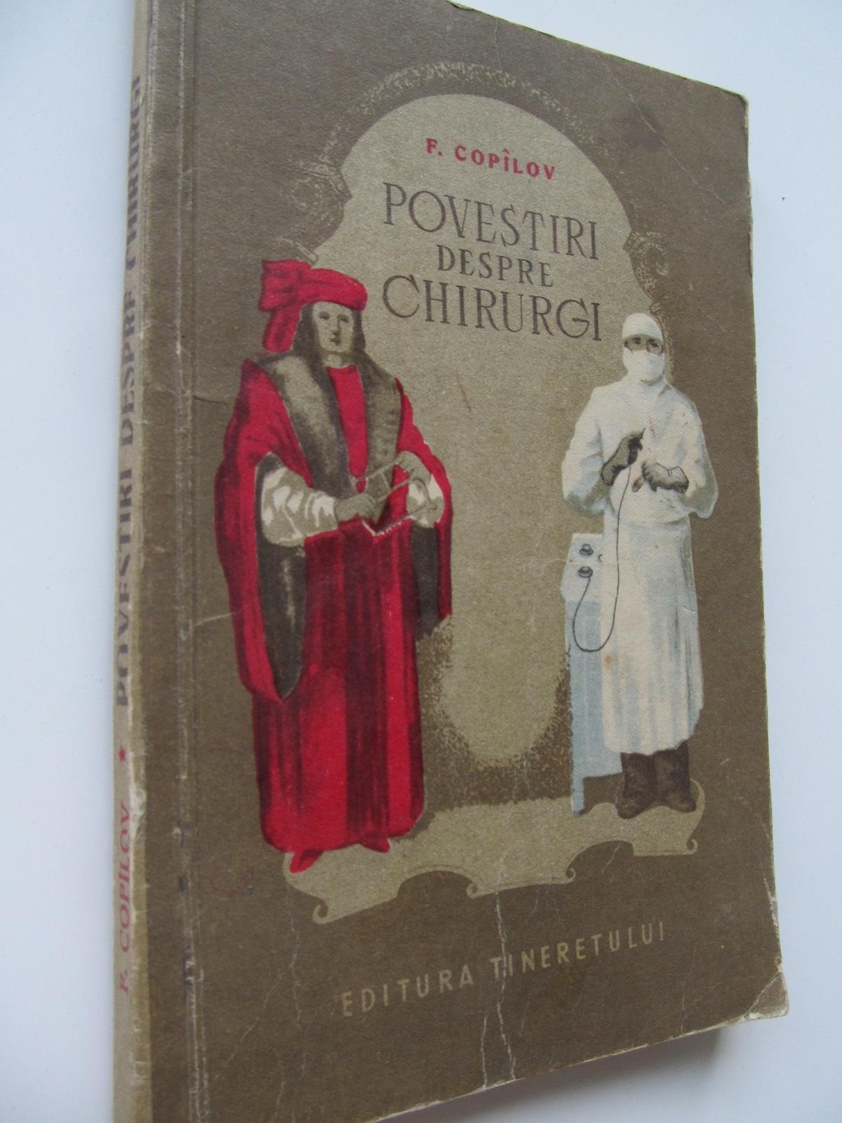 Povestiri despre chirurgi - F. Copilov   Detalii carte