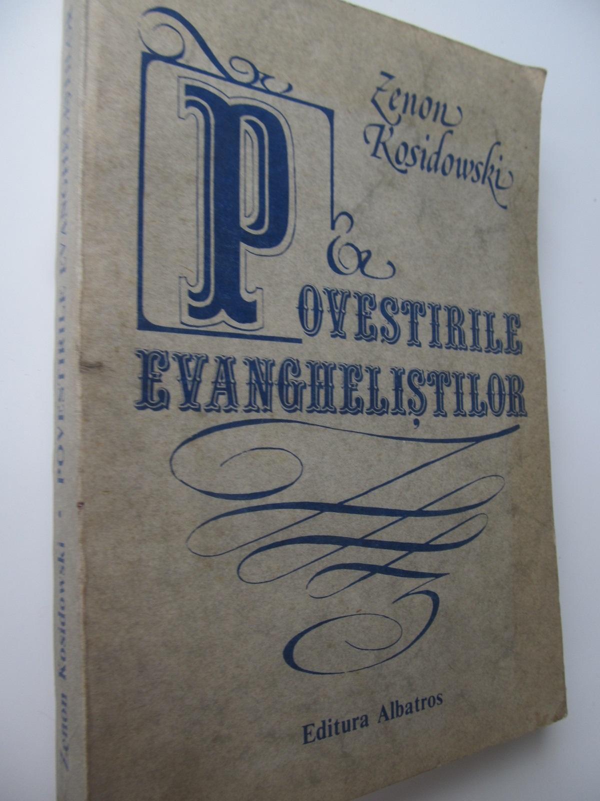 Povestirile evanghelistilor - Zenon Kosidowski   Detalii carte