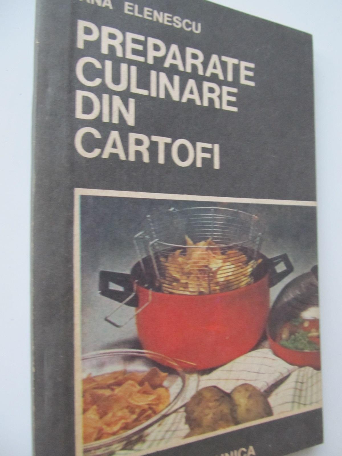 Preparate culinare din cartofi - Ana Elenescu | Detalii carte