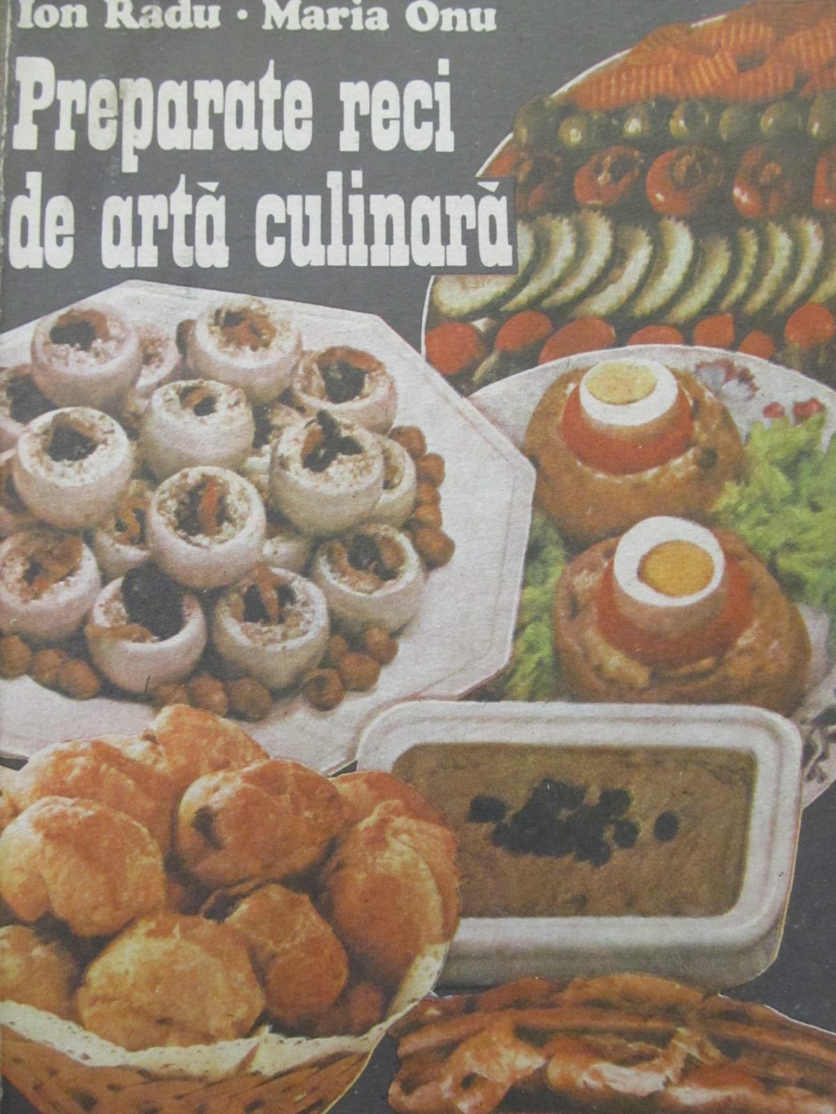 Preparate reci de arta culinara - Ion Radu , Maria Onu | Detalii carte