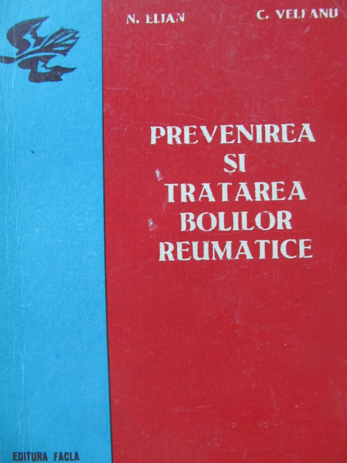 Prevenirea si tratarea bolilor reumatice - N. Elian , ... | Detalii carte