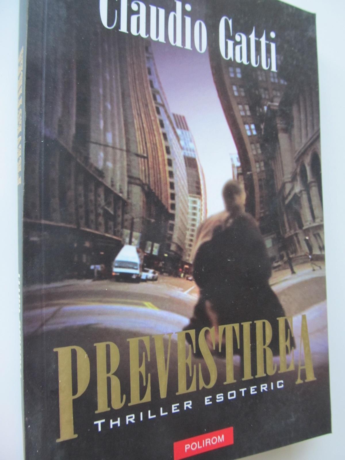Prevestirea - Cladio Gatti | Detalii carte