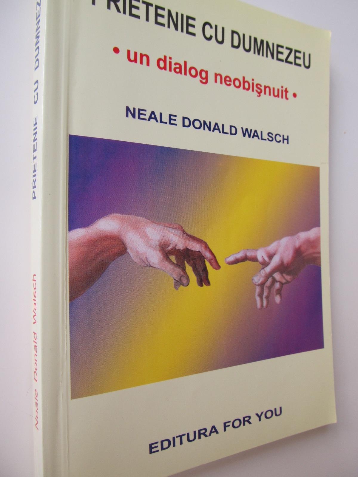 Prietenie cu Dumnezeu - un dialog neobisnuit - Neale Donald Walsch   Detalii carte