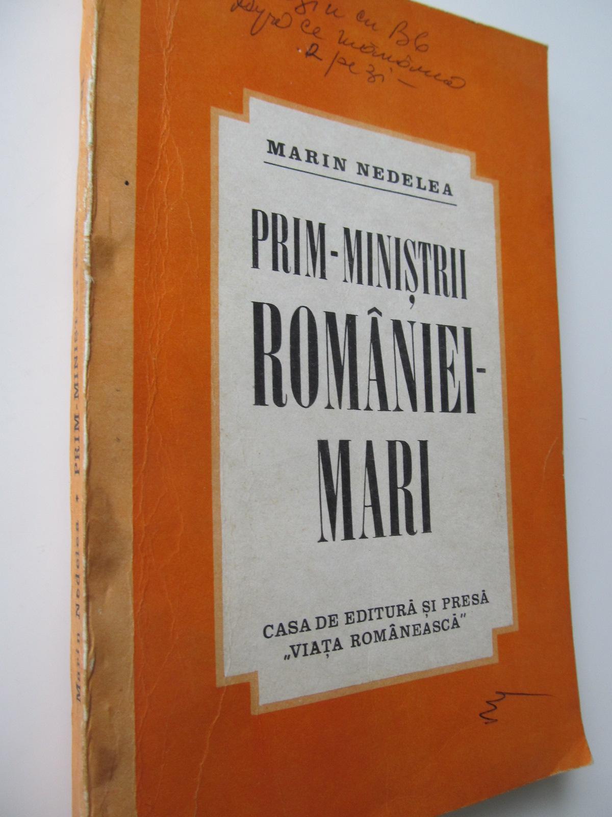 Prim ministrii Romaniei mari - Marin Nedelea | Detalii carte