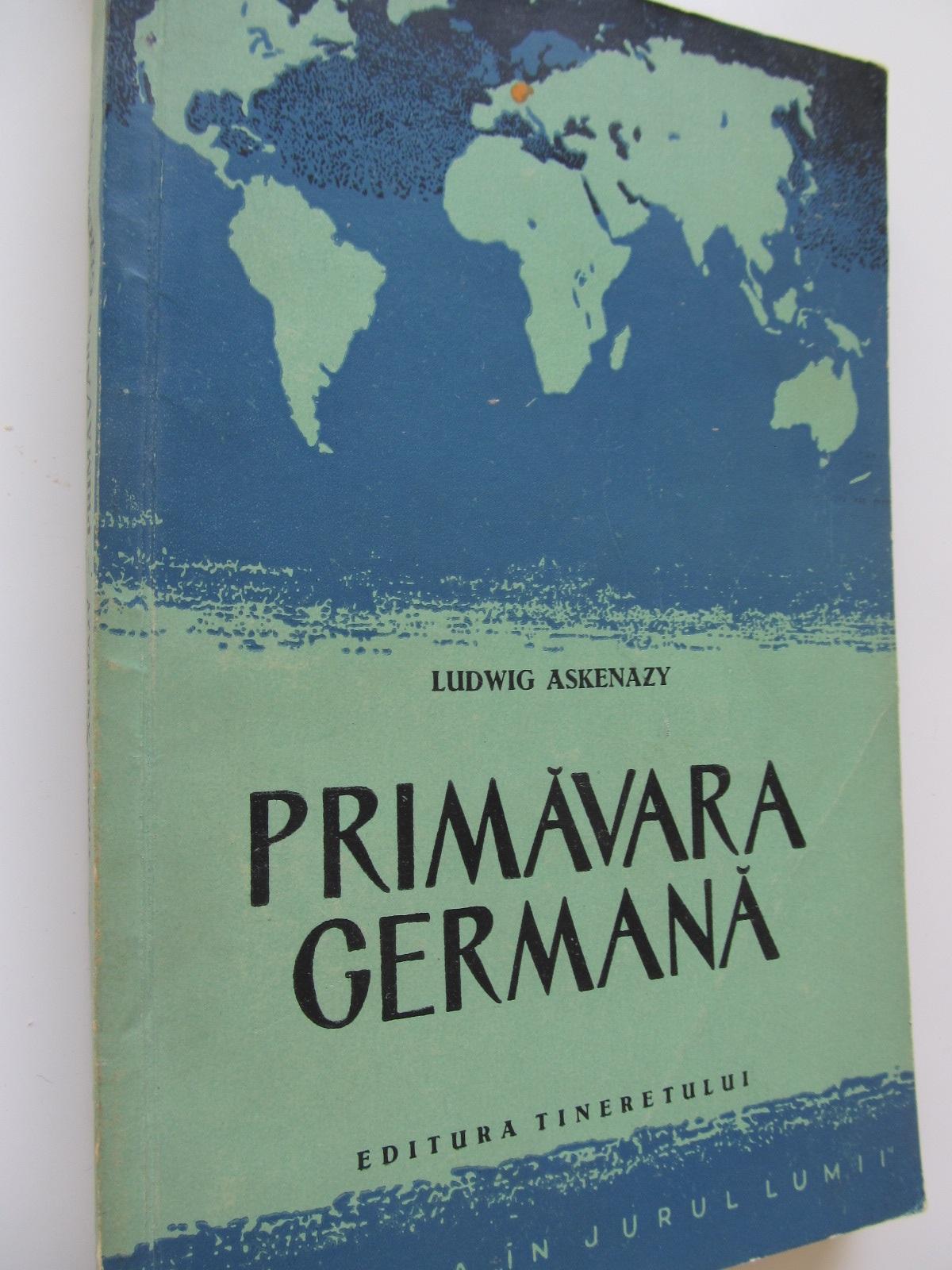 Primavara germana - Ludwig Askenazy | Detalii carte