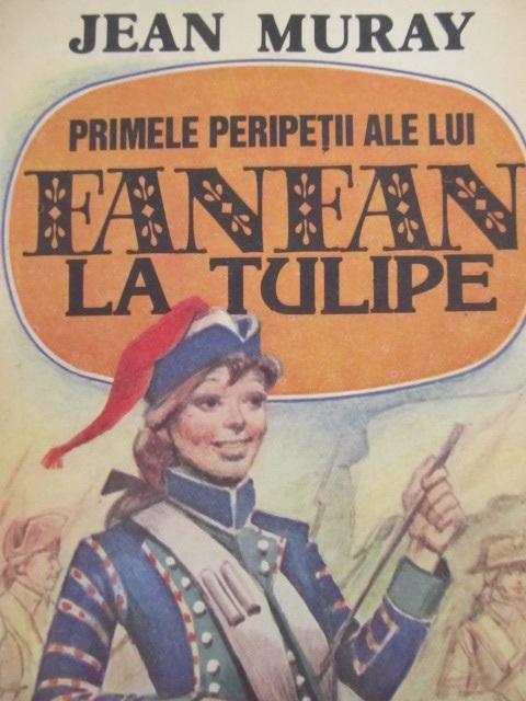 Carte Primel peripetii ale lui Fanfan la Tulipe - Jean Muray