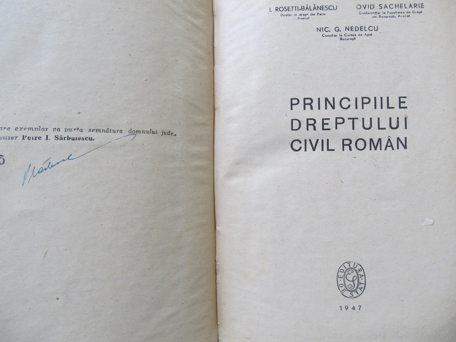 Principiile dreptului civil roman , 1947 - I. Rosetti Balanescu , Ovid sachelarie , Nic. Nedelcu | Detalii carte