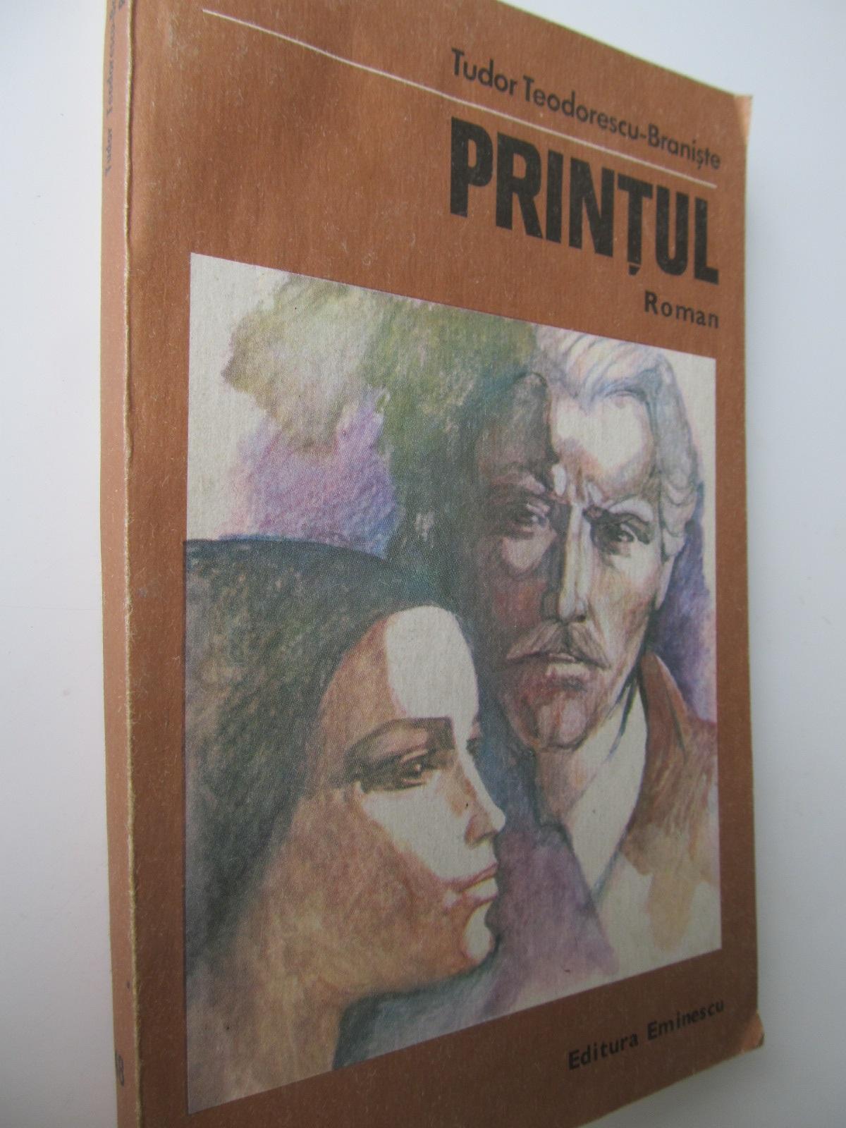 Printul - Tudor Teodorescu Braniste   Detalii carte
