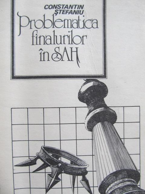 Problematica finalurilor in sah [1] - Constantin Stefaniu | Detalii carte