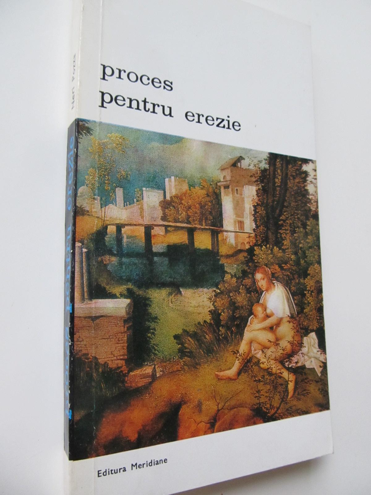 Proces pentru erezie - Neri Pozza | Detalii carte