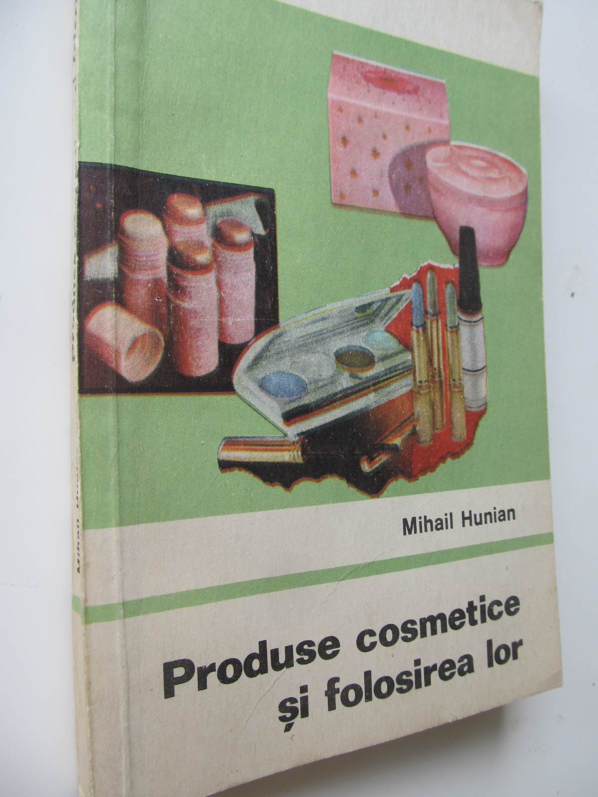 Produse cosmetice si folosirea lor - Mihail Hunian | Detalii carte