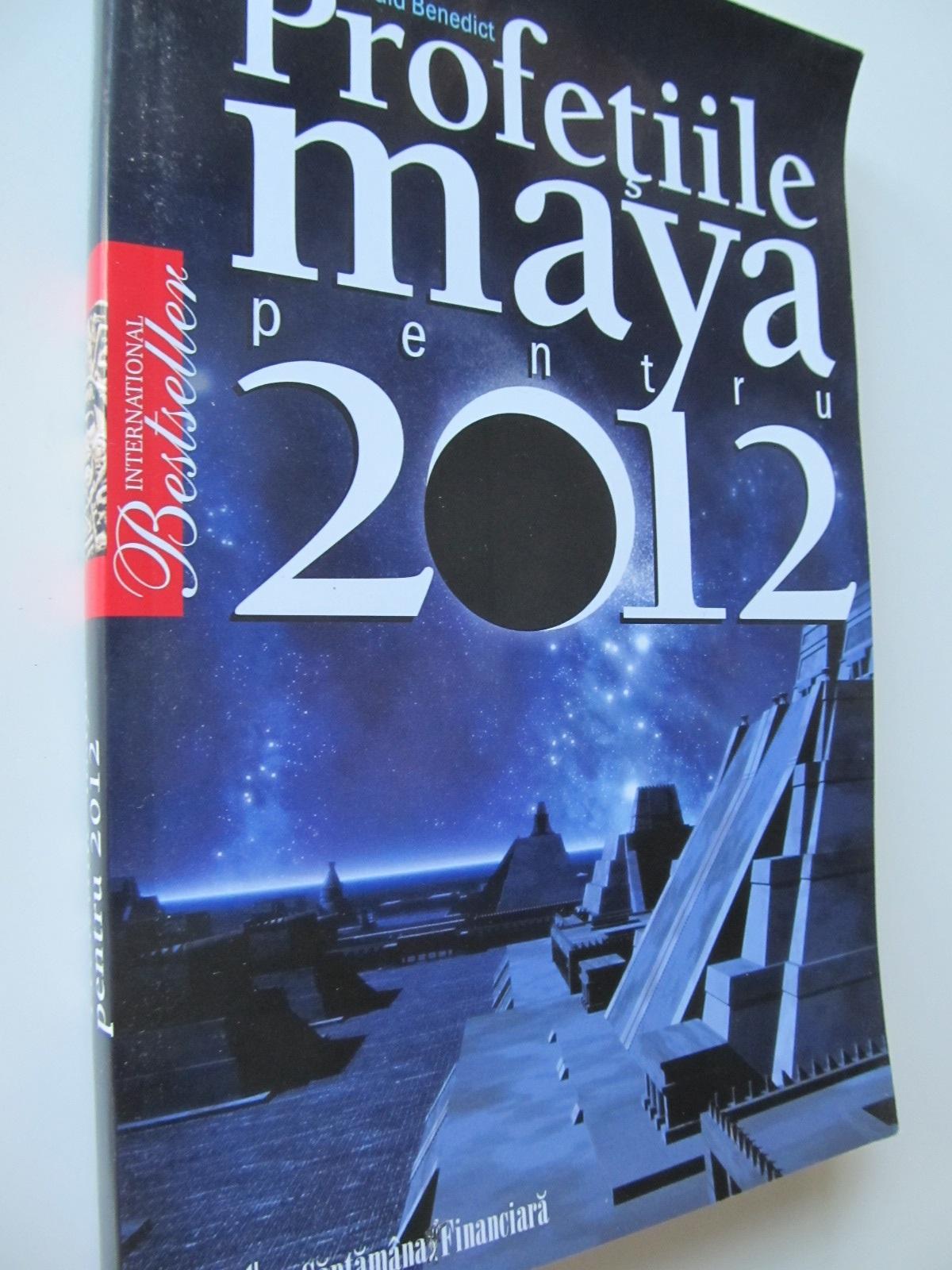 Profetiile Maya pentru 2012 - Gerald Benedict | Detalii carte