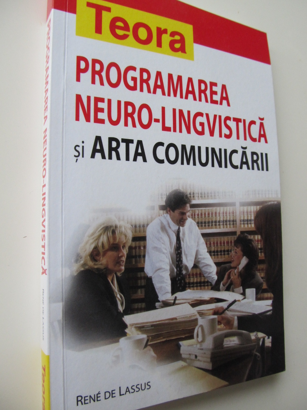 Programarea neuro-lingvistica si arta comunicarii - Rene de Lassus | Detalii carte