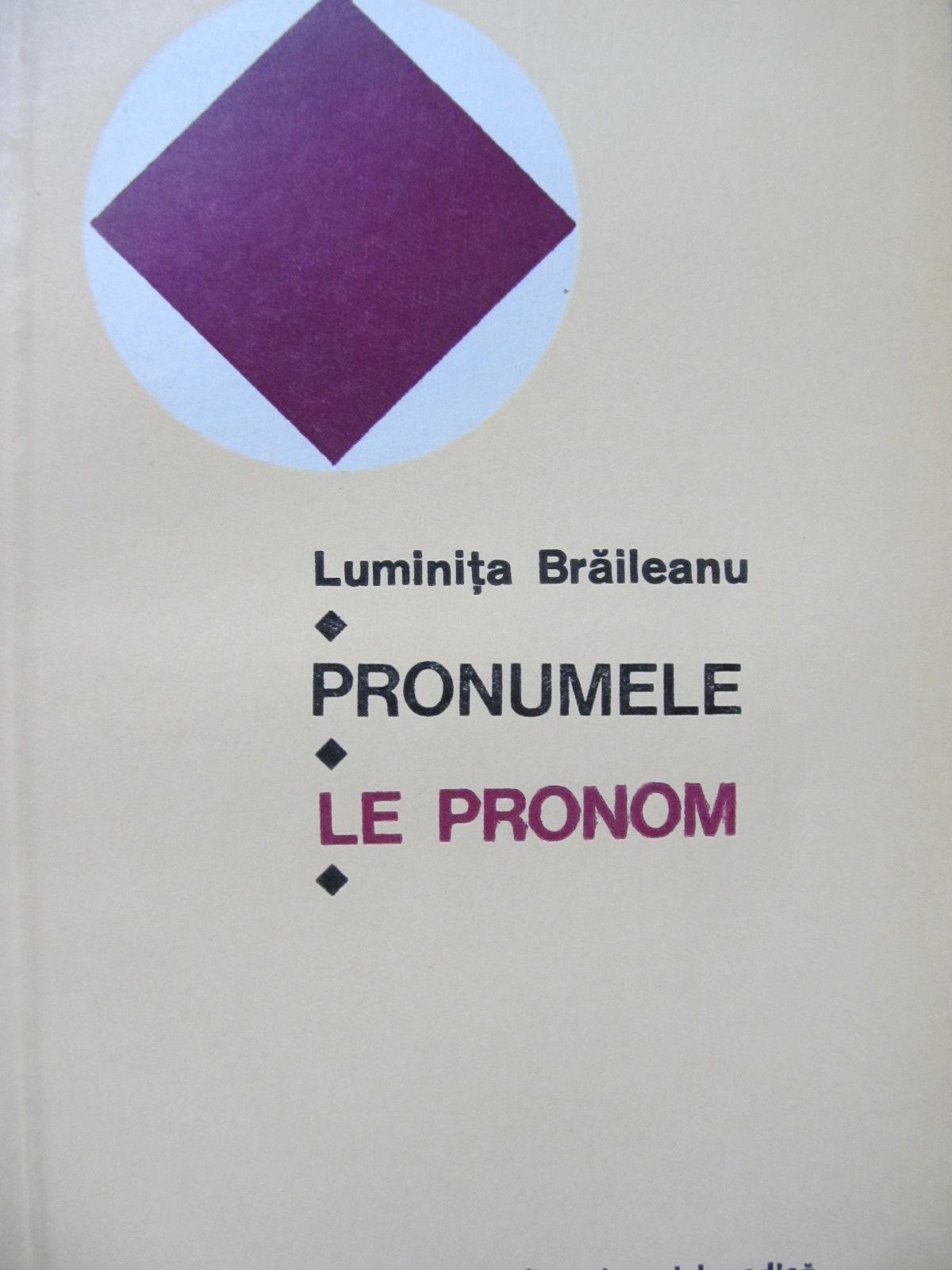 Pronumele - Le pronom - Luminita Braileanu | Detalii carte