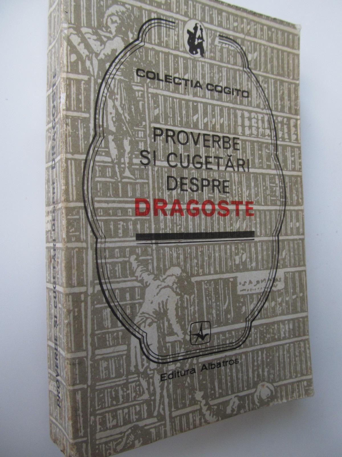 Proverbe si cugetari despre dragoste - Culese de Mircea M. Duduleanu | Detalii carte