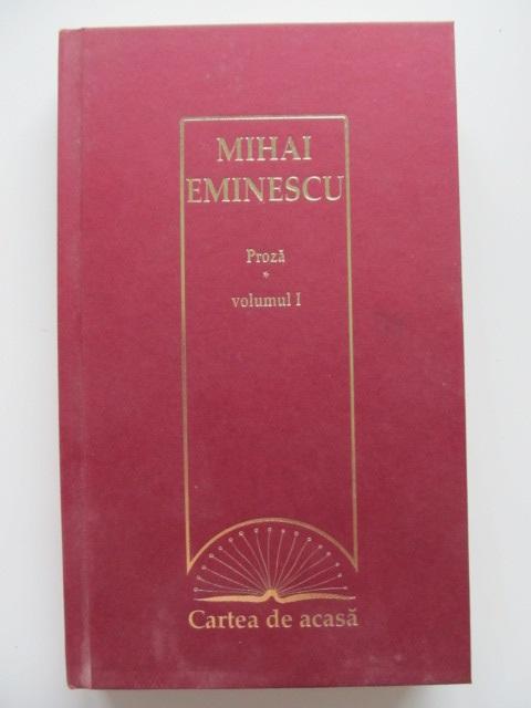 Proza (vol. I) - Mihai Eminescu | Detalii carte