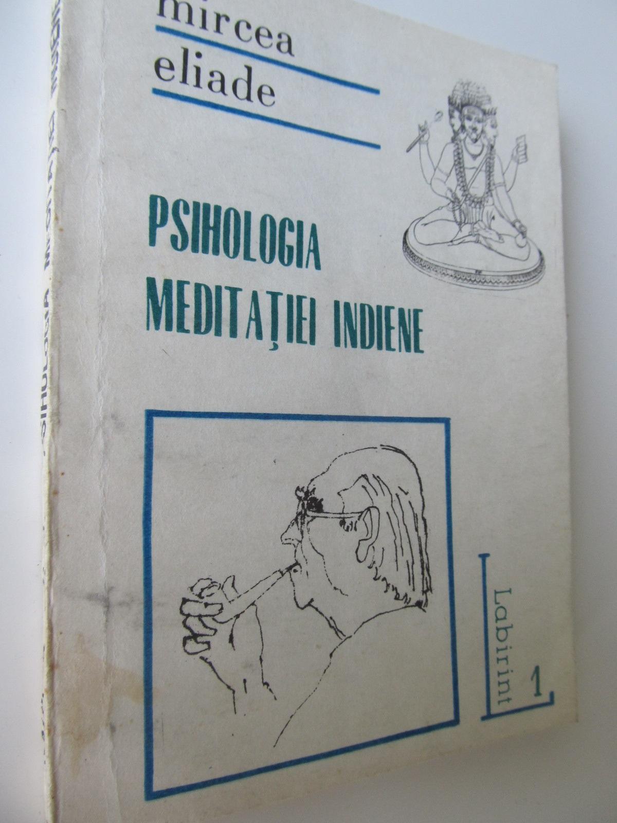 Psihologia meditatiei indiene - Mircea Eliade   Detalii carte
