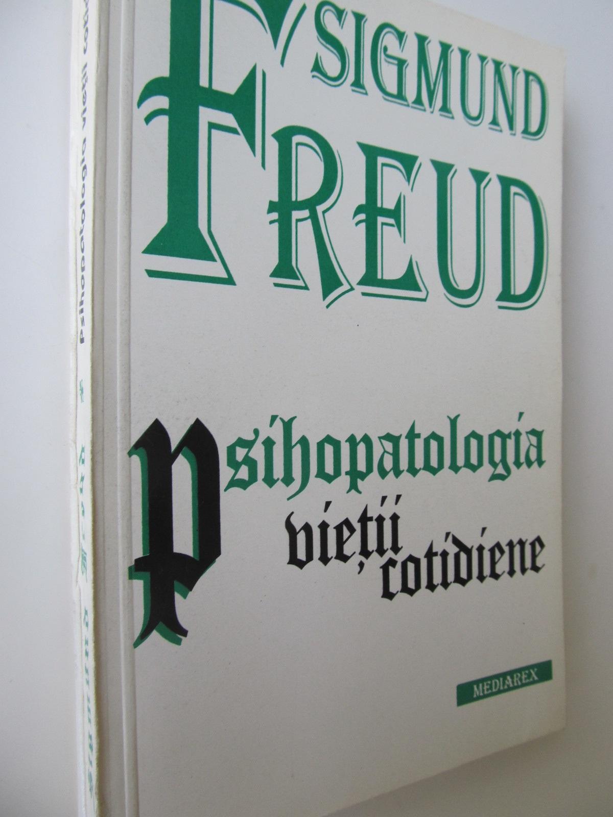Psihopatologia vietii cotidiene - Sigmund Freud | Detalii carte
