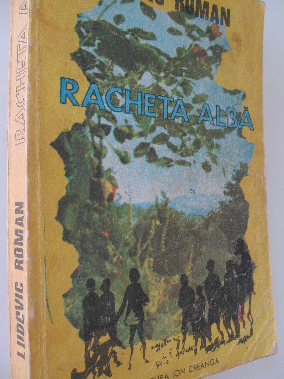 Racheta alba - Ludovic Roman | Detalii carte