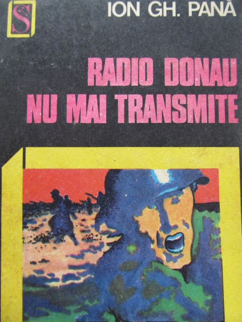 Radio Donau nu mai transmite - Ion Gh. Pana | Detalii carte
