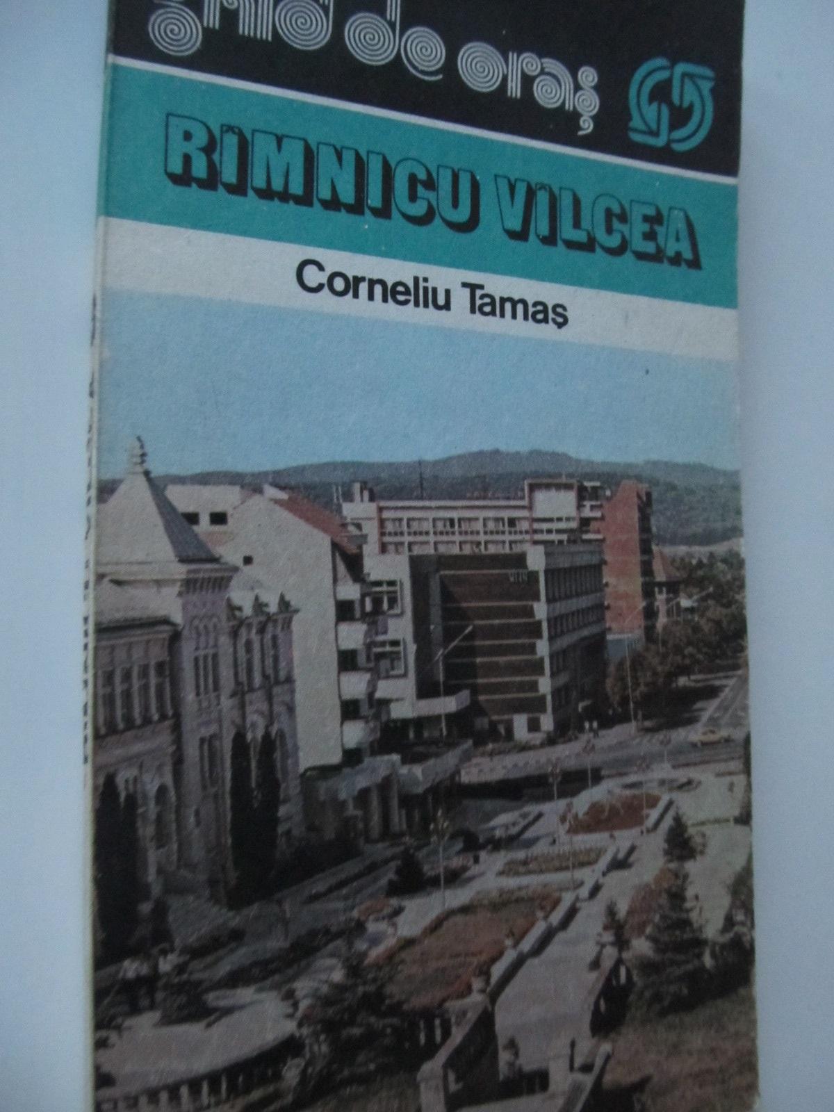 Ramnicu Valcea - ghid de oras (cu harta) - Corneliu Tamas | Detalii carte