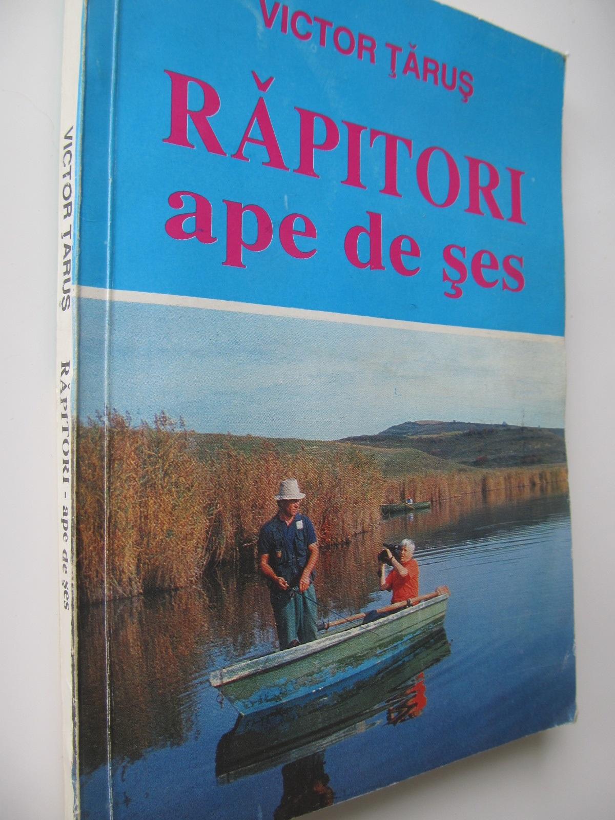 Rapitori ape de ses - Victor Tarus | Detalii carte