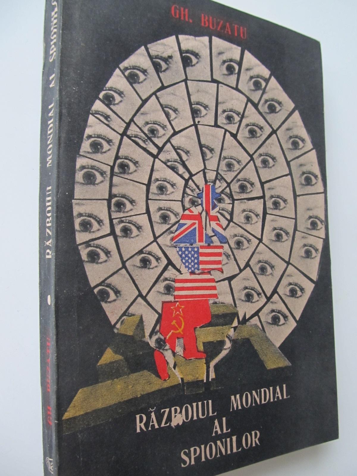 Razboiul mondial al spionilor - Gh. Buzatu   Detalii carte
