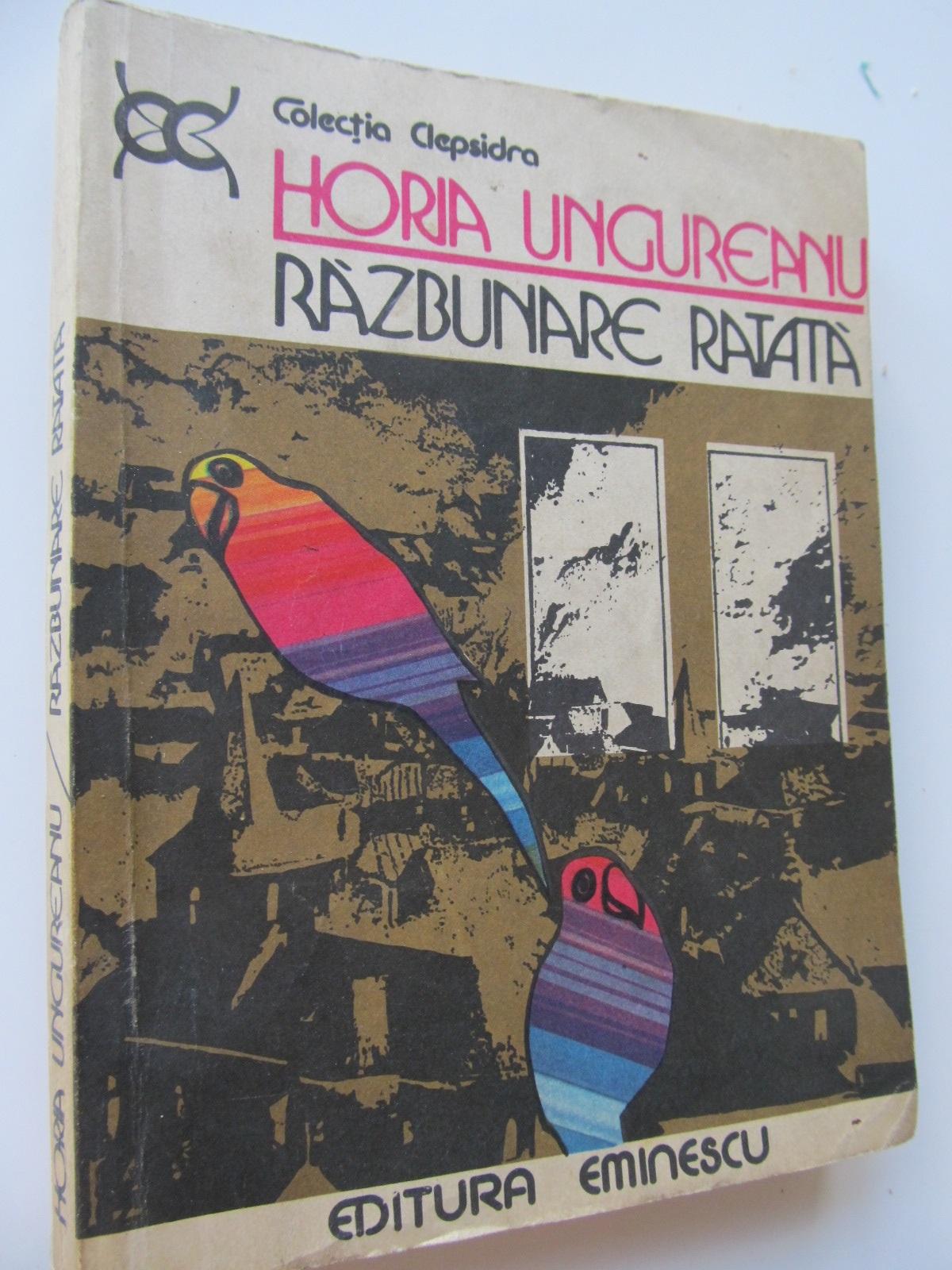 Razbunare ratata - Horia Ungureanu | Detalii carte