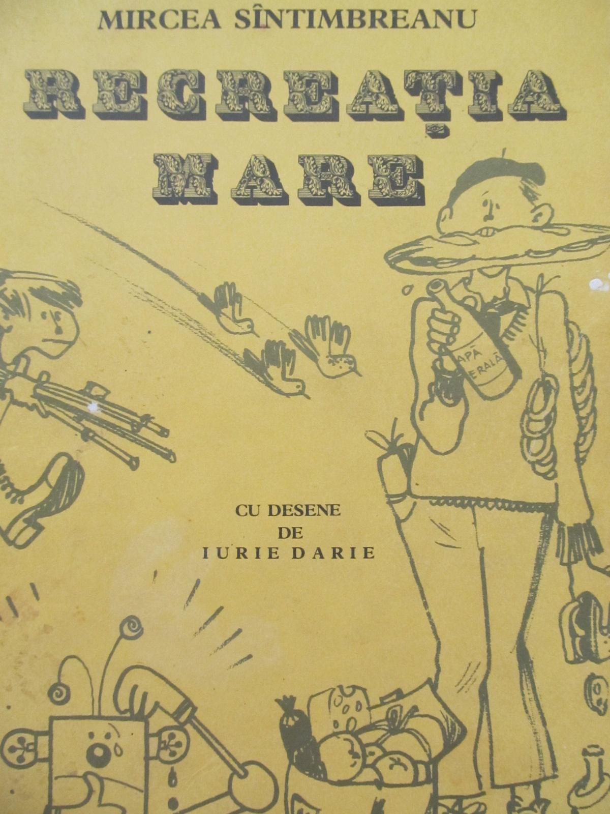 Recreatia mare (ilustr. Iurie Darie) [1] - Mircea Santimbreanu | Detalii carte