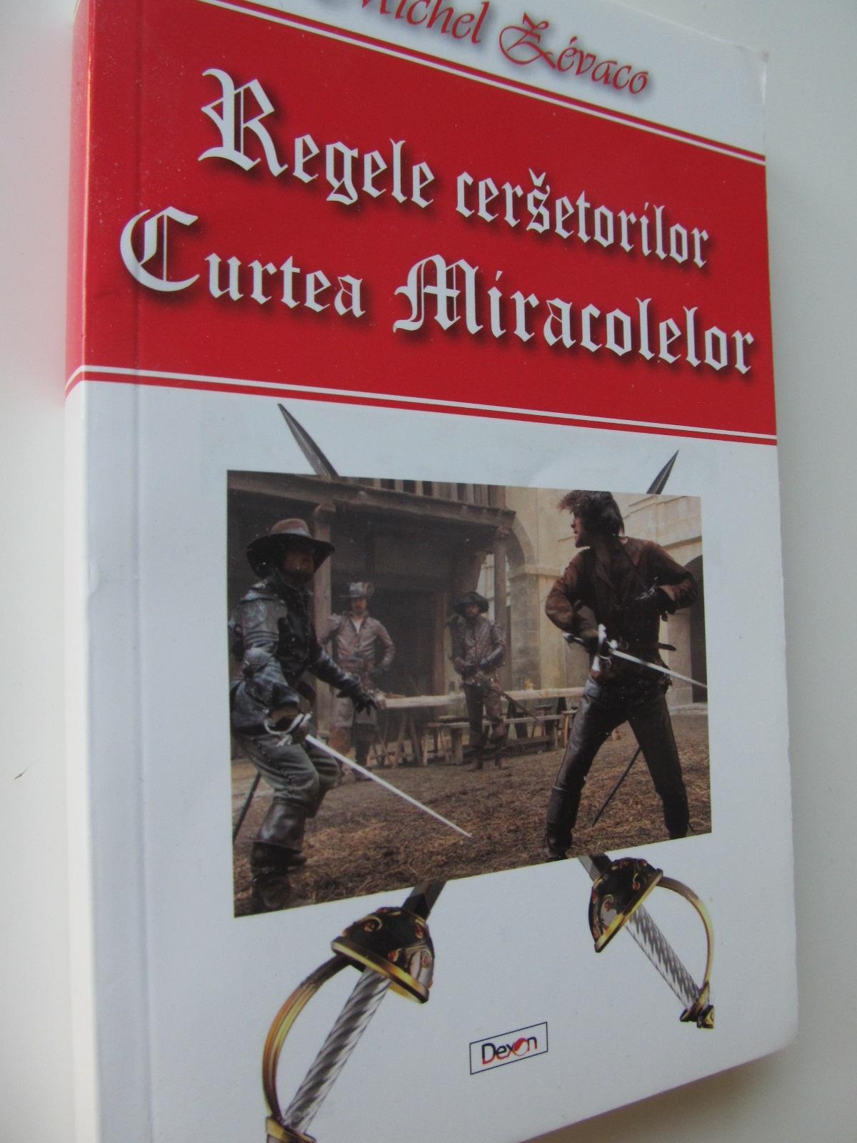 Regele cersetorilor - Curtea miracolelor (vol. 2) - Michel Zevaco | Detalii carte