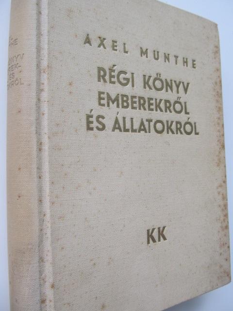 Regi konyv emberekrol es allatokrol - Axel Munthe | Detalii carte