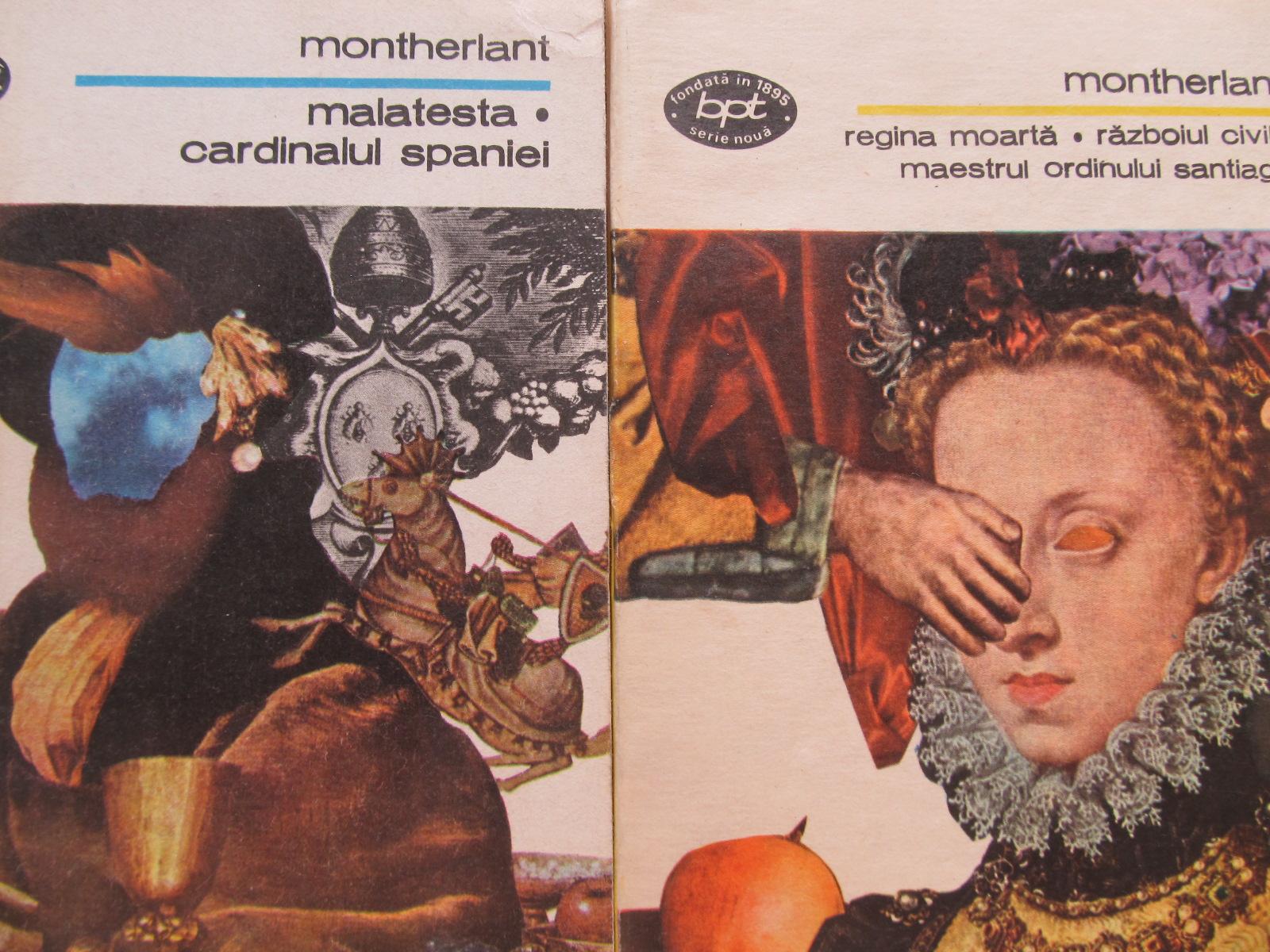 Regina moarta.Razboiul civil.Maestrul ordinului Santiago-Malatesta.Cardinalul Spaniei (2 vol.) - Henry de Montherlant | Detalii carte