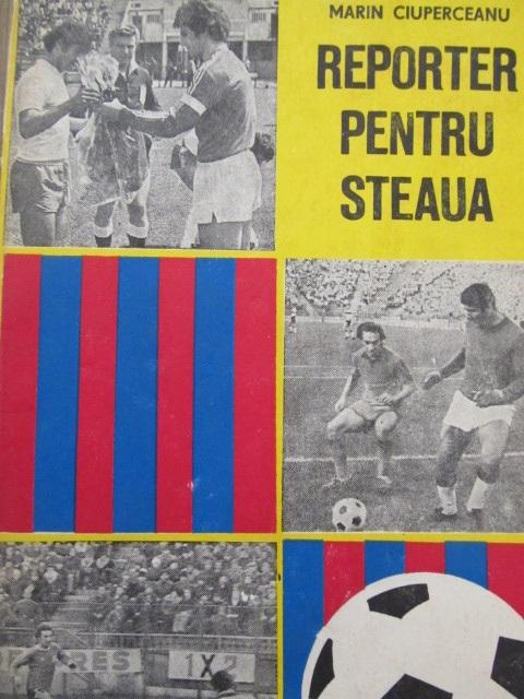 Reporter pentru Steaua - Marin Ciuperceanu | Detalii carte