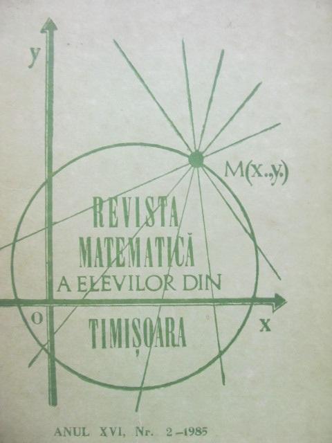 Revista matematica a elevilor din Timisoara Nr. 2 / 1985 - *** | Detalii carte