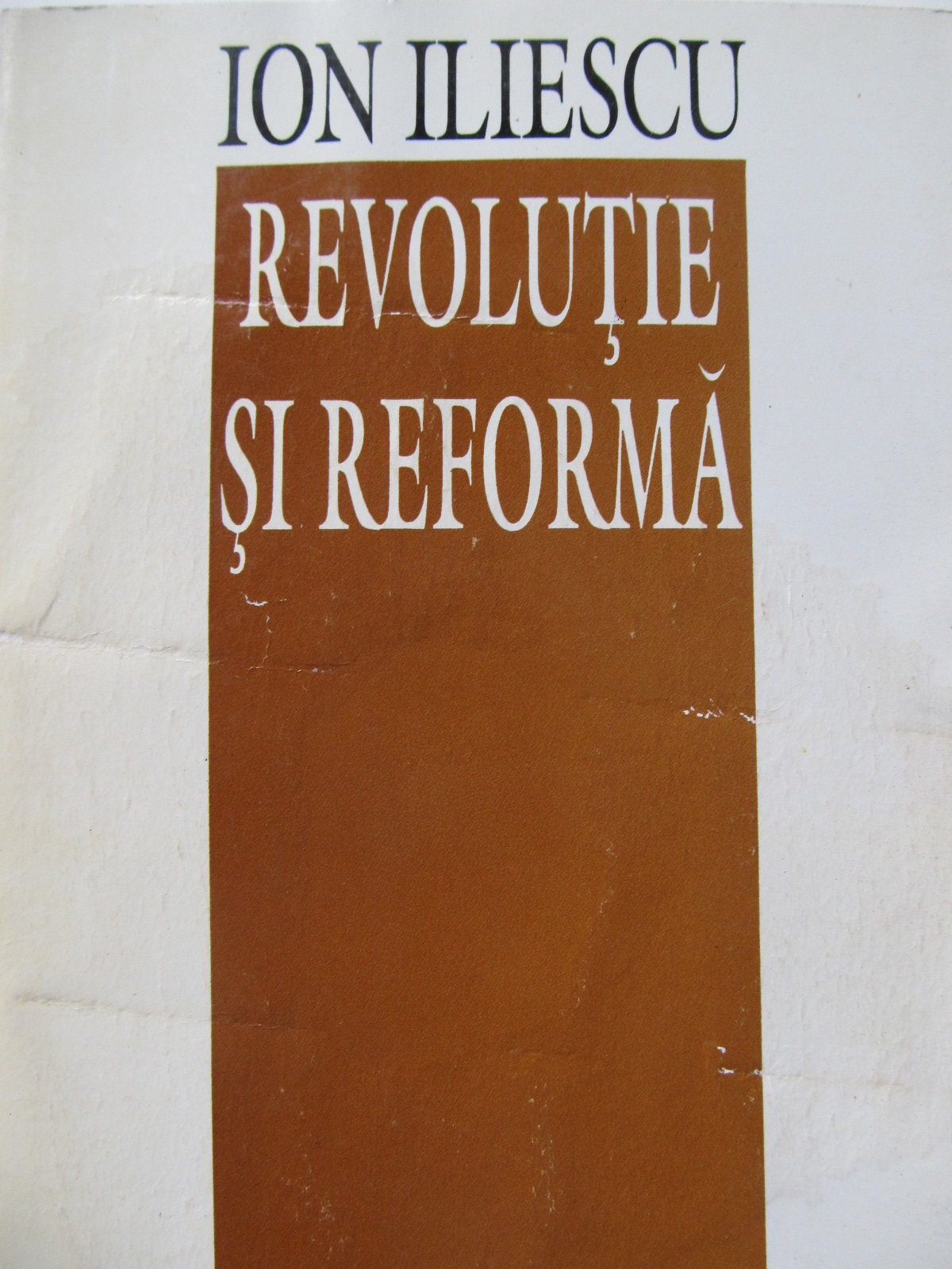Carte Revolutie si reforma - Ion Iliescu