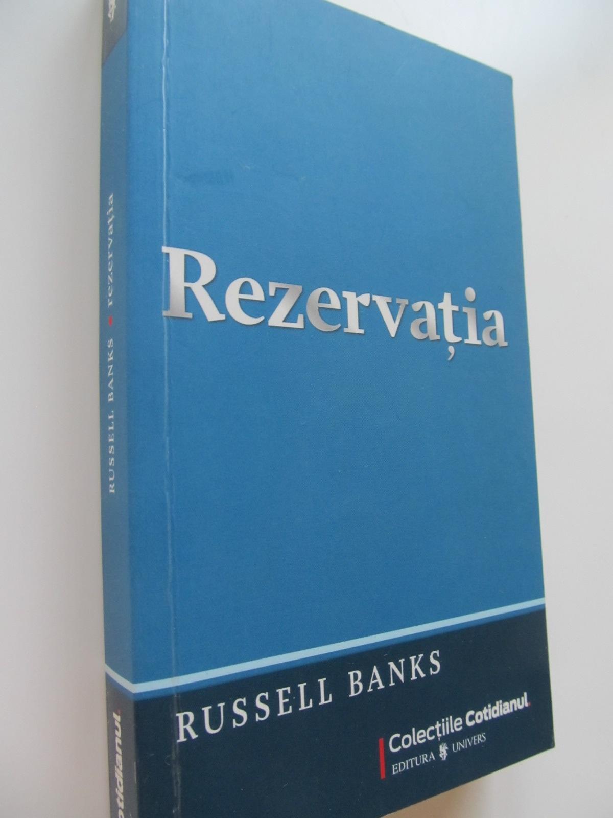 Rezervatia - Russel Banks | Detalii carte